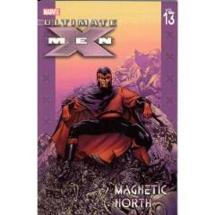 Ultimate X-Men Vol. 13 - Magnetic North
