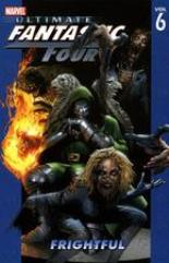 Ultimate Fantastic Four Vol. 6 - Frightful