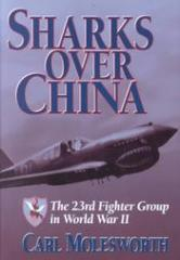 Sharks Over China - The 23rd Fighter Group in World War II