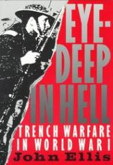Eye-Deep in Hell - Trench Warfare in World War I