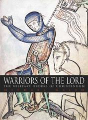 Warriors of the Lord - The Military Orders of Christendom