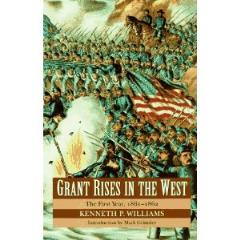 Grant Rises in the West - The First Year, 1861-1862
