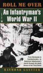 Roll Me Over - An Infantryman's World War II