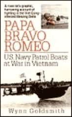 Papa Bravo Romeo - U.S. Navy Patrol Boats at War in Vietnam