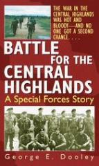 Battle for the Central Highlands - A Special Forces Story