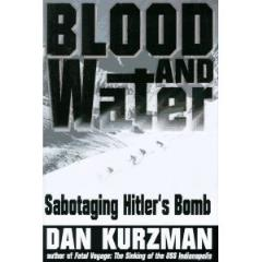 Blood & Water - Sabotaging Hitler's Bomb