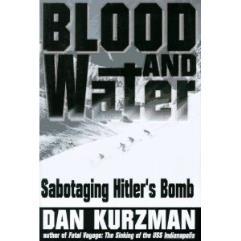 Blood & Water - Sabotaging Hitler's Bomb