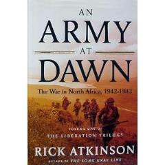 Army at Dawn, An - The War in North Africa, 1942-1943