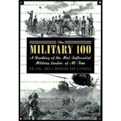 Military 100, The - A Ranking of the Most Influential Military Leaders of All Time