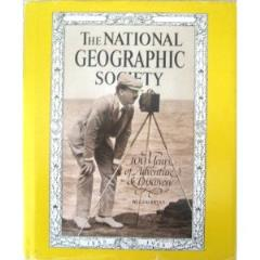 National Geographic Society, The - 100 Years of Adventure & Discovery
