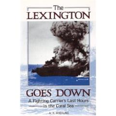 Lexington Goes Down, The - A Fighting Carrier's Last Hours in the Coral Sea