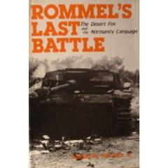 Rommel's Last Battle - The Desert Fox and the Normandy Campaign