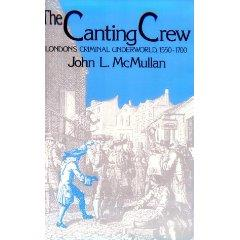 Canting Crew, The - London's Criminal Underworld, 1550-1700