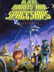 Aliens, Robots and Spaceships