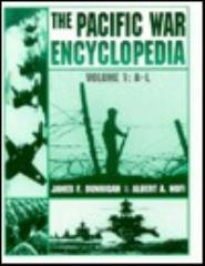 Pacific War Encyclopedia, The - Volume 1, A-L