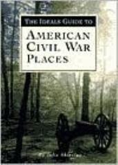 Ideals Guide to American Civil War Places, The