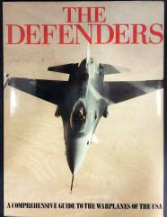 Defenders, The - A Comprehensive Guide to the Warplanes of the USA