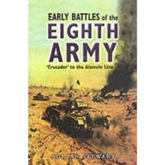 Early Battles of Eighth Army, The - 'Crusader' to the Alamein Line 1941-1942
