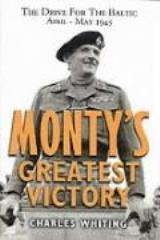 Monty's Greatest Victory - The Drive for the Baltic, April-May 1945