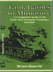 Tank Battles in Miniature 3 - A Wargamer's Guide to the North-West European Campaign 1944-1945