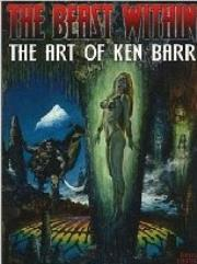 Beast Within, The - The Art of Ken Barr