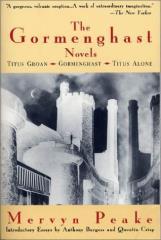 Gormenghast Novels, The - Titus Groan, Gormenghast, Titus Alone