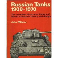 Russian Tank 1900-1970 - The Complete Illustrated History of Soviet Armoured Theory and Design