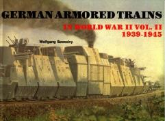 German Armored Trains in World War II Vol. 2 - 1939-1945