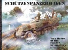 Schutzenpanzerwagen - War Horse of the Panzer Grenadiers
