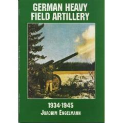 German Heavy Field Artillery 1934-1945