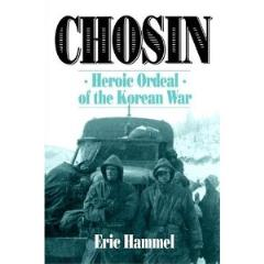 Chosin - Heroic Ordeal of the Korean War