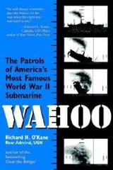 Wahoo - The Patrols of America's Most Famous World War II Submarine