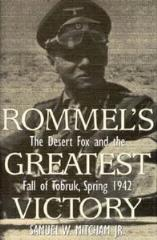 Rommel's Greatest Victory - The Desert Fox and the Fall of Tobruk, Spring 1942