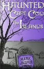 Haunted Cape Cod - The Islands