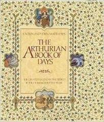 Arthurian Book of Days, The - The Greatest Legend in the World Retold Throughout the Year