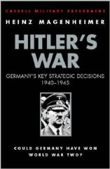 Hitler's War - Germany's Key Strategic Decisions 1940-1942