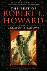 Best of Robert E. Howard, The #1 - Crimson Shadows