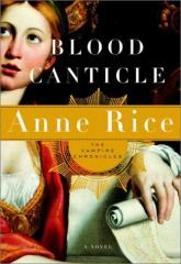 Vampire Chronicles, The #10 - Blood Canticle
