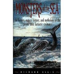 Monsters of the Sea - The History and Mythology of the Oceans' Most Fantastic Creatures