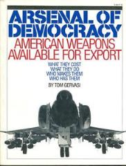 Arsenal of Democracy - American Weapons Available for Export