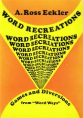 Word Recreations - Games and Diversions From Word Ways