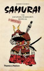 Samurai - The Japanese Warrior's Unofficial Manual