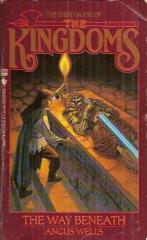Kingdoms, The #3 - The Way Beneath