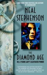 Diamond Age, The - Or a Young Lady's Illustrated Primer