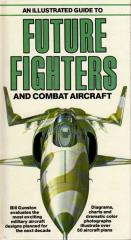 An Illustrated Guide to Future Fighters and Combat Aircraft