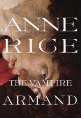 Vampire Chronicles, The #6 - The Vampire Armand