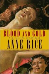 Vampire Chronicles, The #8 - Blood and Gold