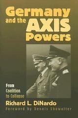 Germany and the Axis Powers - From Coalition to Collapse