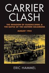 Carrier Clash - The Invasion of Guadalcanal & The Battle of the Eastern Solomons August 1942