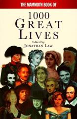 Mammoth Book of 1000 Great Lives, The